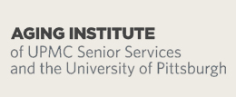 Aging Institute of UPMC Senior Services and the University of Pittsburgh